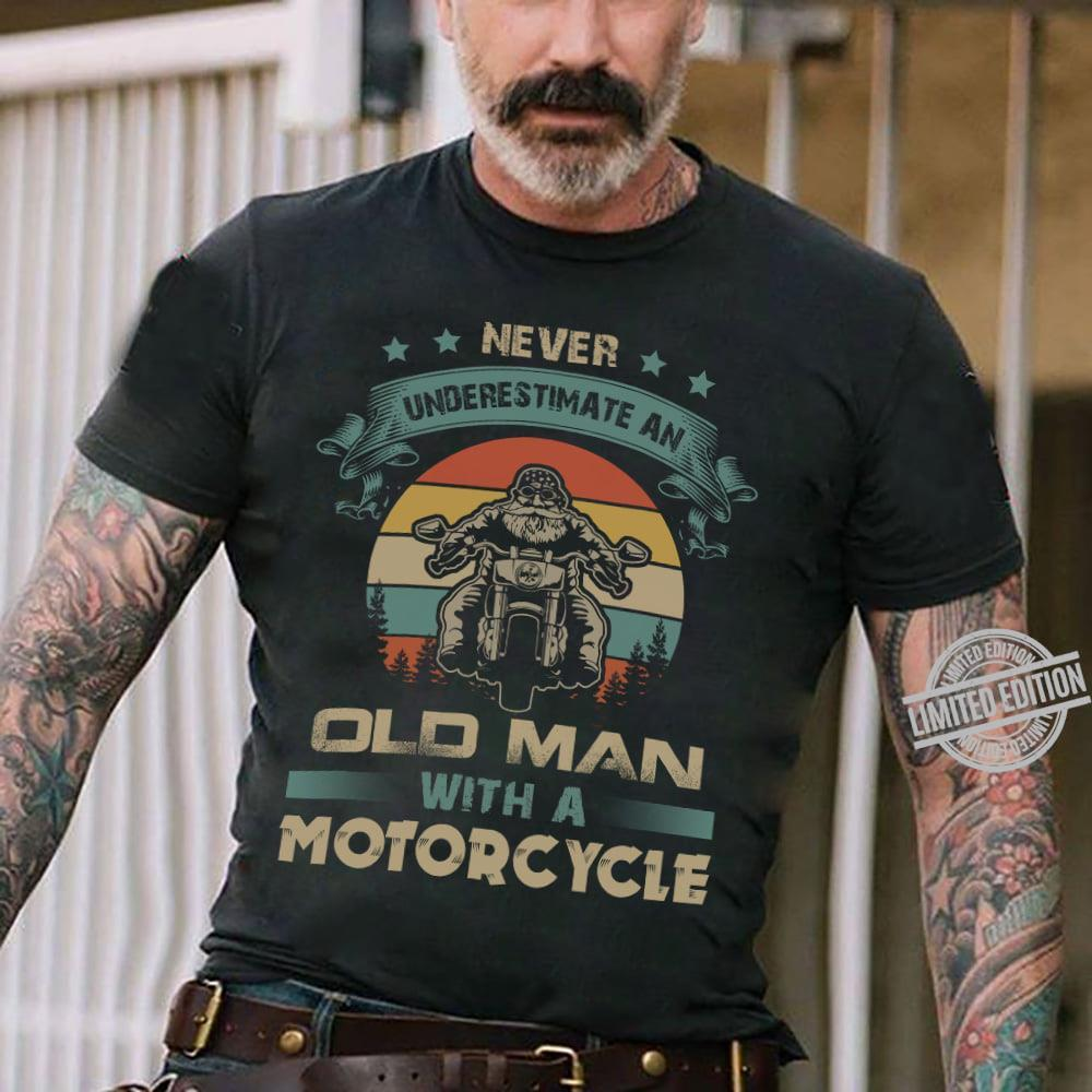 Never Underestimate An Old Man With A Motocycle Shirt