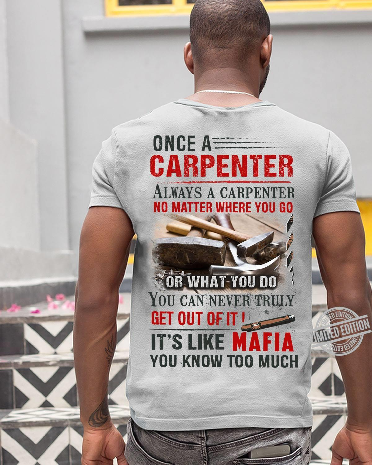 Once A Carpenter Always An Electrician No matter Where You Go It's Like Mafia You Know Too Much Shirt